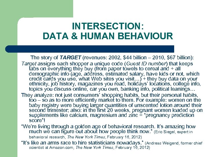 INTERSECTION: DATA & HUMAN BEHAVIOUR The story of TARGET (revenues: 2002, $44 billion –