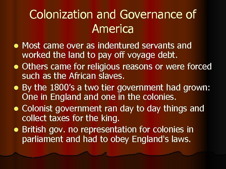 Colonization and Governance of America l l l Most came over as indentured servants