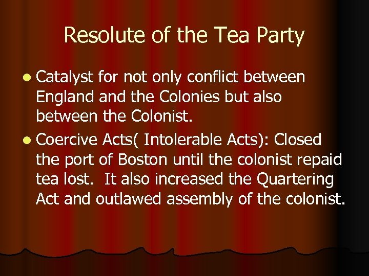 Resolute of the Tea Party l Catalyst for not only conflict between England the