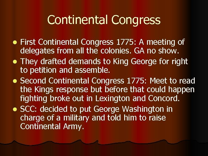 Continental Congress First Continental Congress 1775: A meeting of delegates from all the colonies.