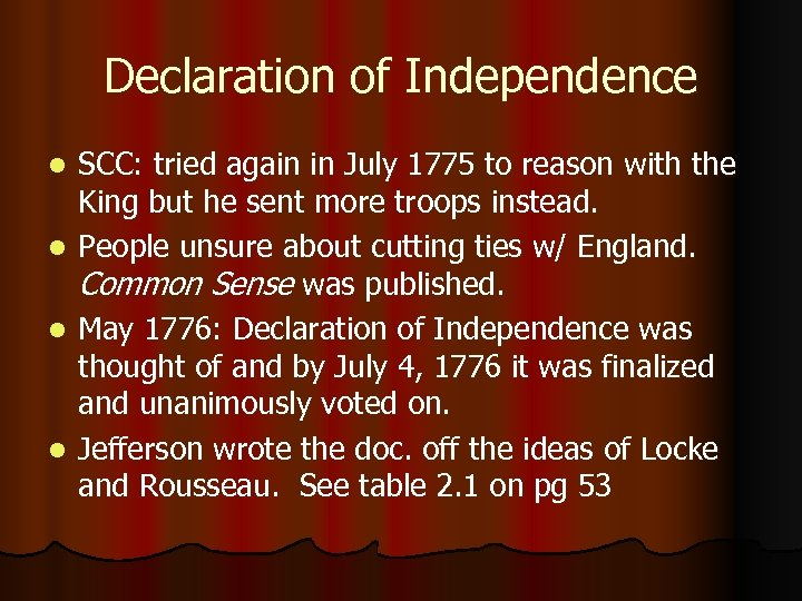 Declaration of Independence l l SCC: tried again in July 1775 to reason with