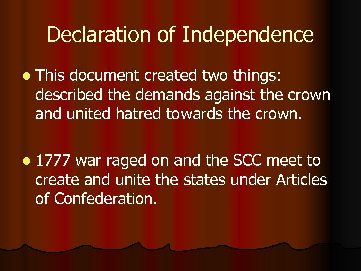 Declaration of Independence l This document created two things: described the demands against the