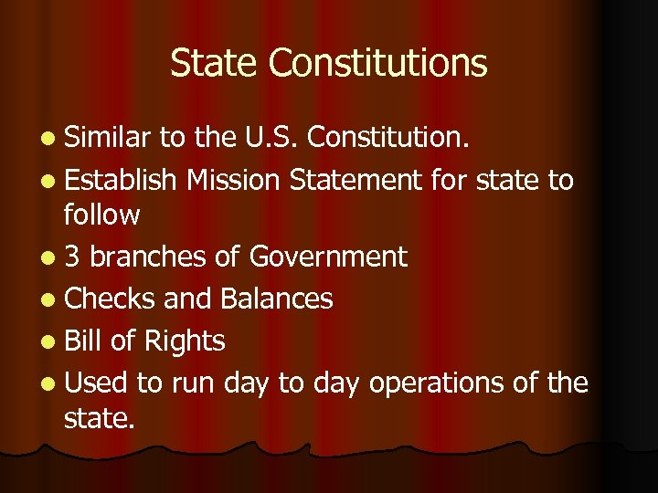 State Constitutions l Similar to the U. S. Constitution. l Establish Mission Statement for