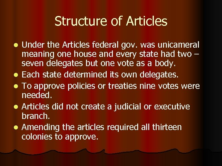 Structure of Articles l l l Under the Articles federal gov. was unicameral meaning