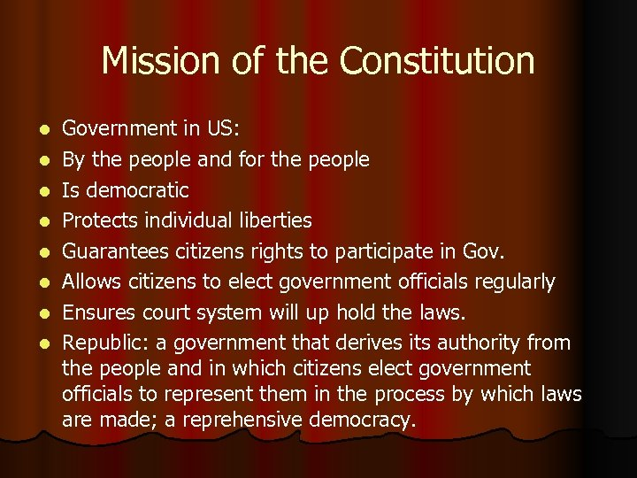 Mission of the Constitution l l l l Government in US: By the people