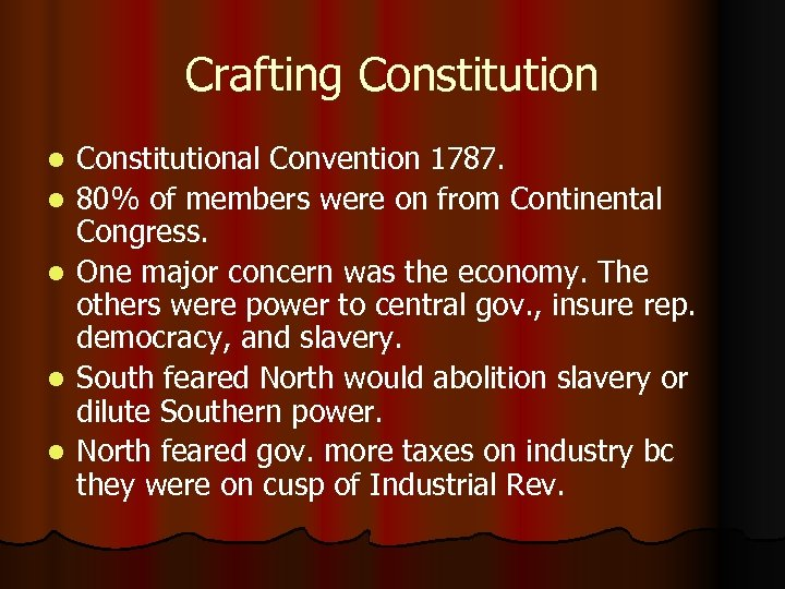 Crafting Constitution l l l Constitutional Convention 1787. 80% of members were on from