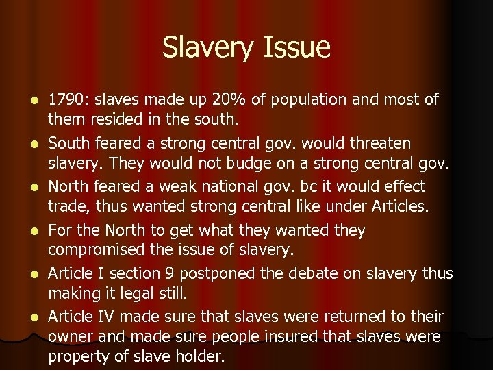 Slavery Issue l l l 1790: slaves made up 20% of population and most