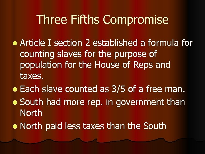 Three Fifths Compromise l Article I section 2 established a formula for counting slaves