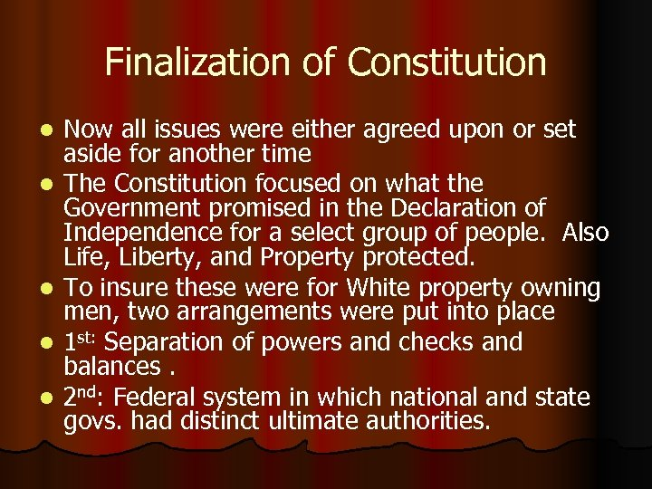 Finalization of Constitution l l l Now all issues were either agreed upon or