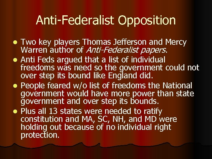 Anti-Federalist Opposition l l Two key players Thomas Jefferson and Mercy Warren author of