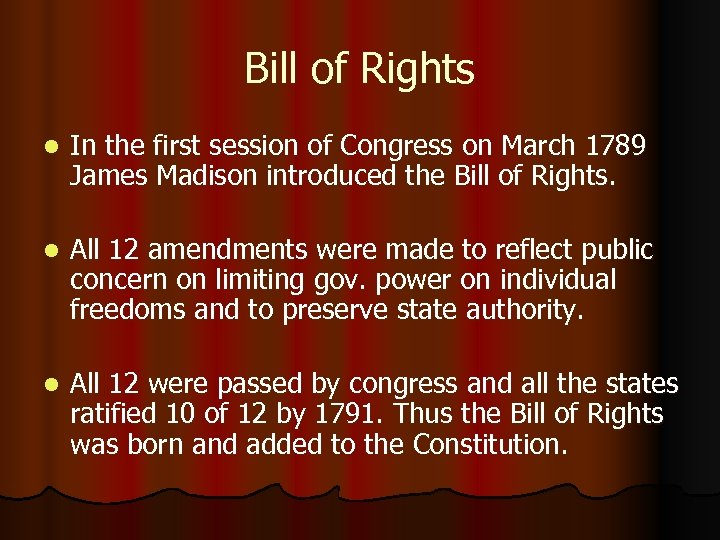 Bill of Rights l In the first session of Congress on March 1789 James