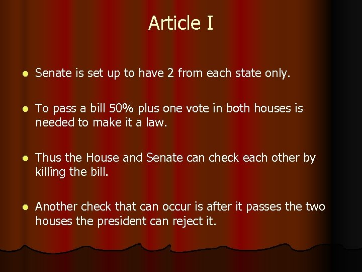 Article I l Senate is set up to have 2 from each state only.