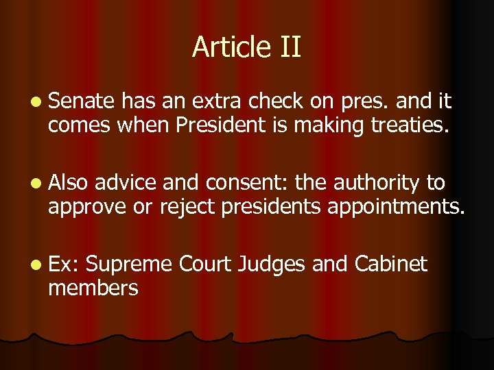 Article II l Senate has an extra check on pres. and it comes when