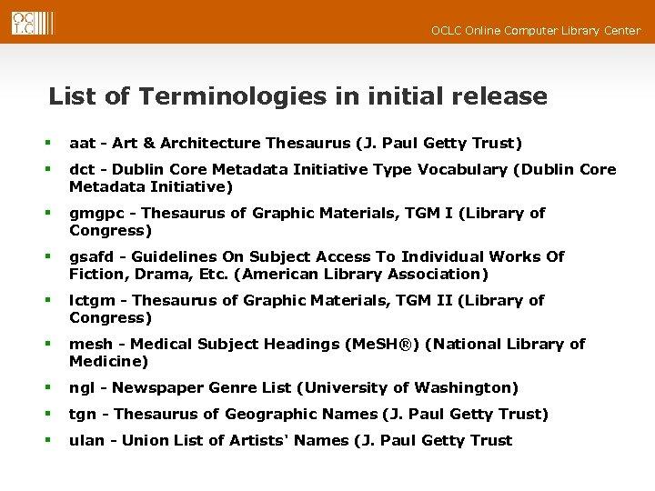 OCLC Online Computer Library Center List of Terminologies in initial release § aat -