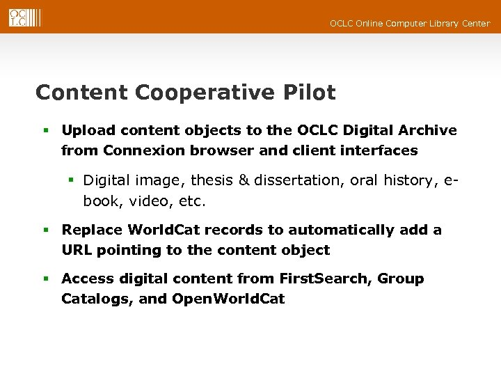 OCLC Online Computer Library Center Content Cooperative Pilot § Upload content objects to the