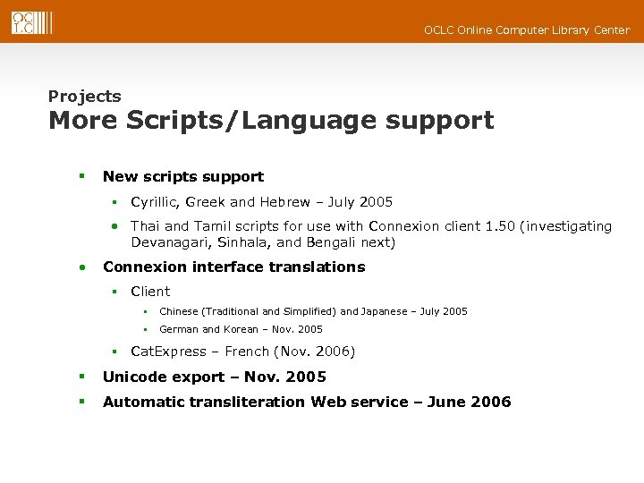 OCLC Online Computer Library Center Projects More Scripts/Language support § New scripts support §