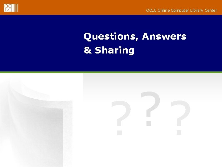 OCLC Online Computer Library Center Questions, Answers & Sharing ? ? ?