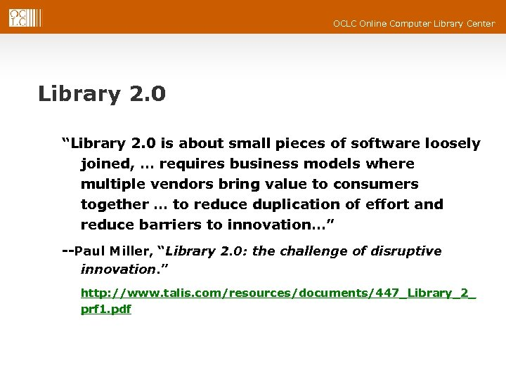 """OCLC Online Computer Library Center Library 2. 0 """"Library 2. 0 is about small"""