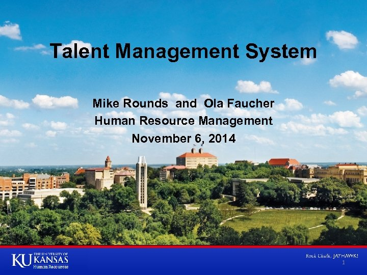 Talent Management System Mike Rounds and Ola Faucher Human Resource Management November 6, 2014