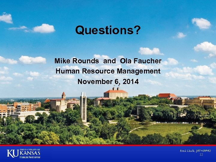 Questions? Mike Rounds and Ola Faucher Human Resource Management November 6, 2014 12