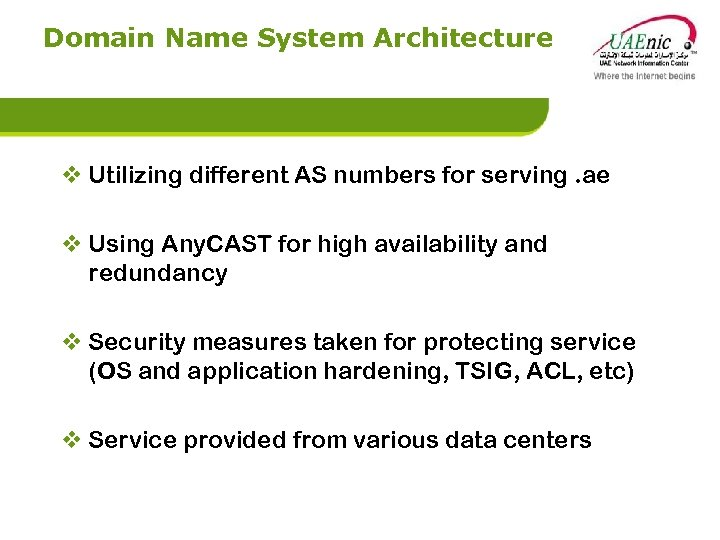 Domain Name System Architecture v Utilizing different AS numbers for serving. ae v Using