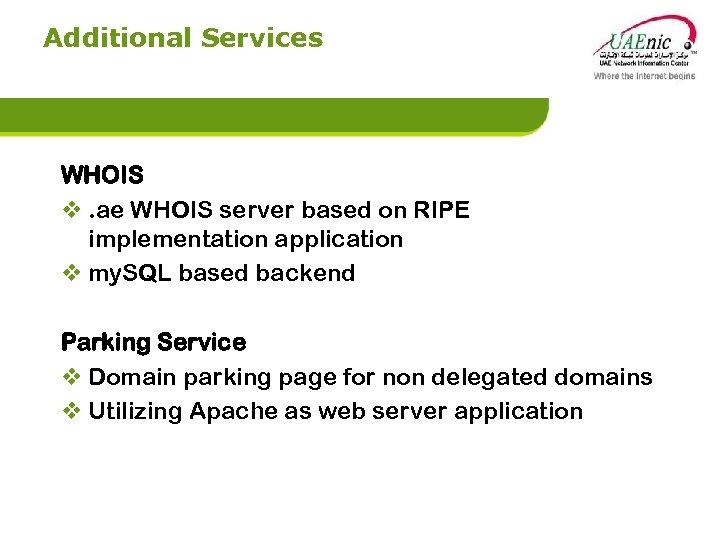 Additional Services WHOIS v. ae WHOIS server based on RIPE implementation application v my.