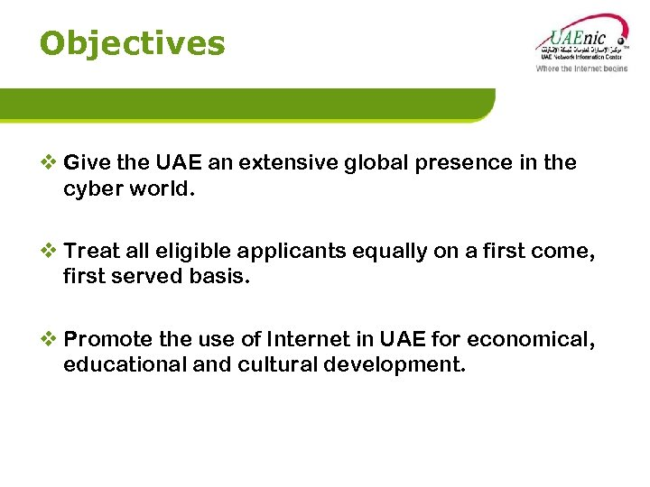 Objectives v Give the UAE an extensive global presence in the cyber world. v