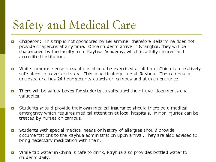 Safety and Medical Care p Chaperon: This trip is not sponsored by Bellarmine; therefore