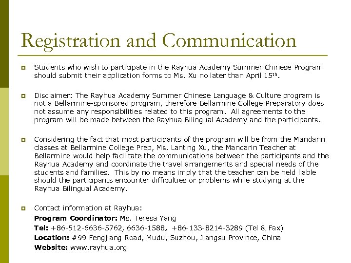 Registration and Communication p Students who wish to participate in the Rayhua Academy Summer