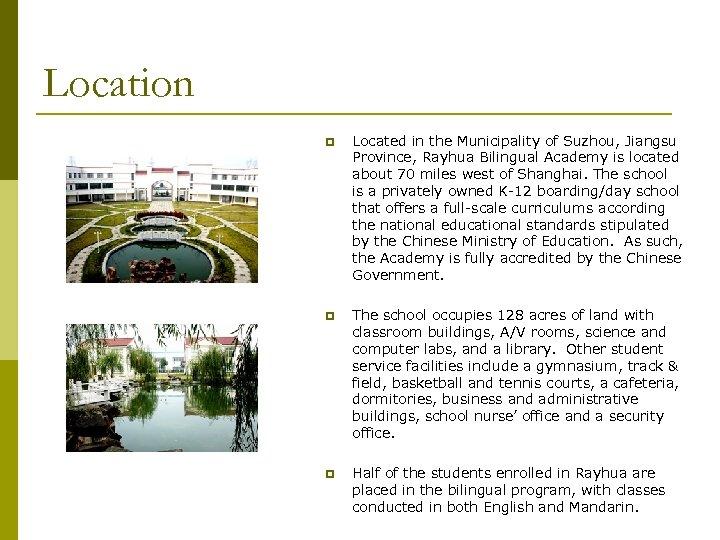 Location p Located in the Municipality of Suzhou, Jiangsu Province, Rayhua Bilingual Academy is