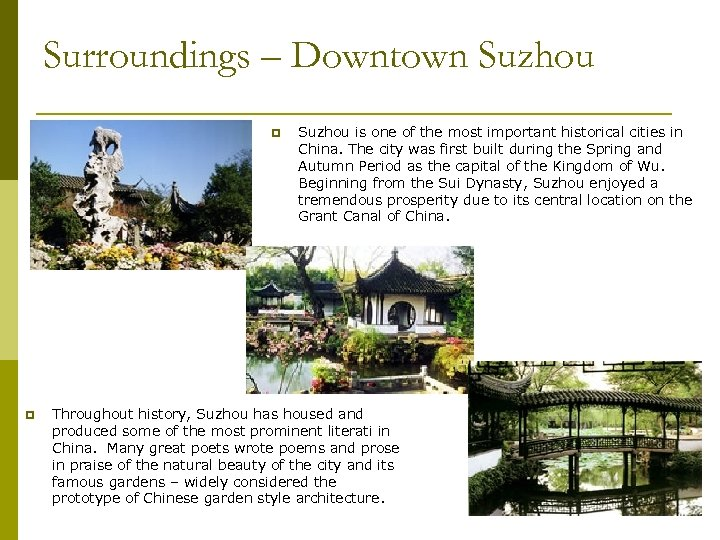 Surroundings – Downtown Suzhou p p Suzhou is one of the most important historical