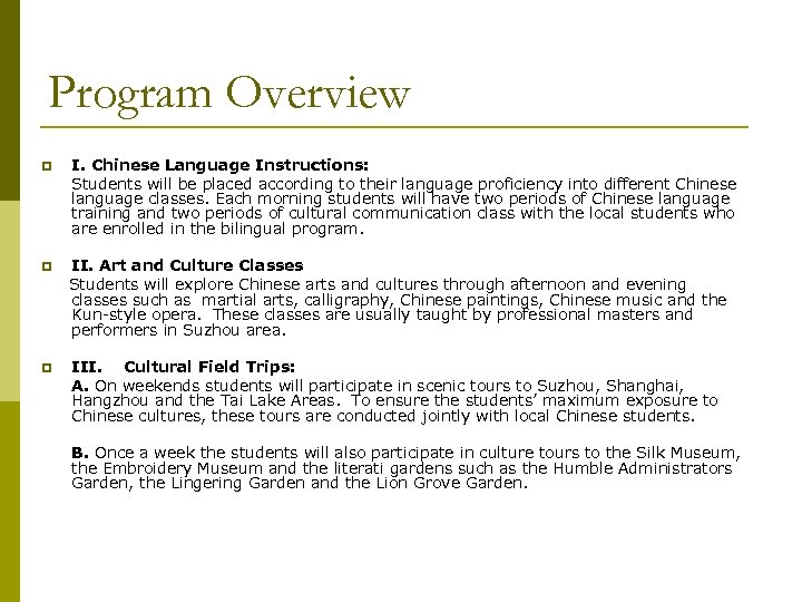 Program Overview p I. Chinese Language Instructions: Students will be placed according to their