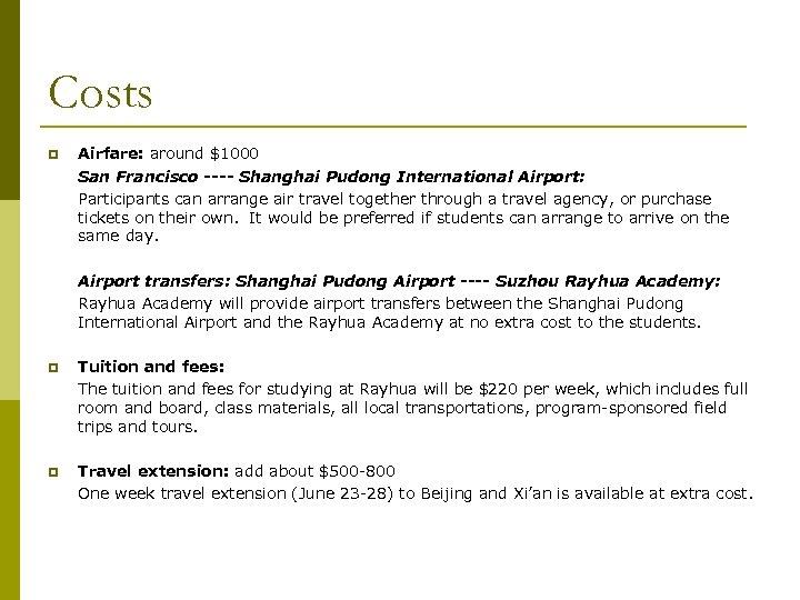 Costs p Airfare: around $1000 San Francisco ---- Shanghai Pudong International Airport: Participants can