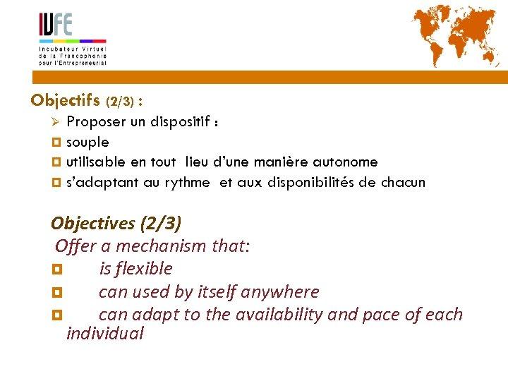 11 Objectifs (2/3) : Proposer un dispositif : souple utilisable en tout lieu d'une