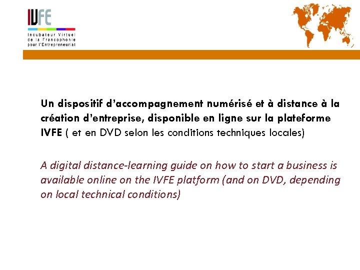 13 Un dispositif d'accompagnement numérisé et à distance à la création d'entreprise, disponible en