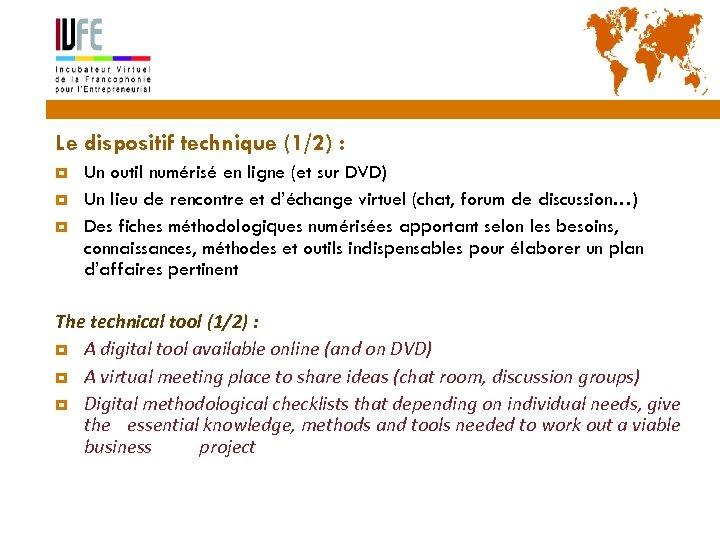 17 Le dispositif technique (1/2) : Un outil numérisé en ligne (et sur DVD)