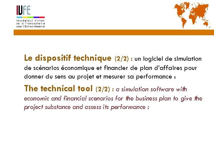 18 Le dispositif technique (2/2) : un logiciel de simulation de scénarios économique et