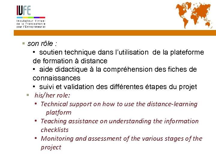 23 § son rôle : • soutien technique dans l'utilisation de la plateforme de