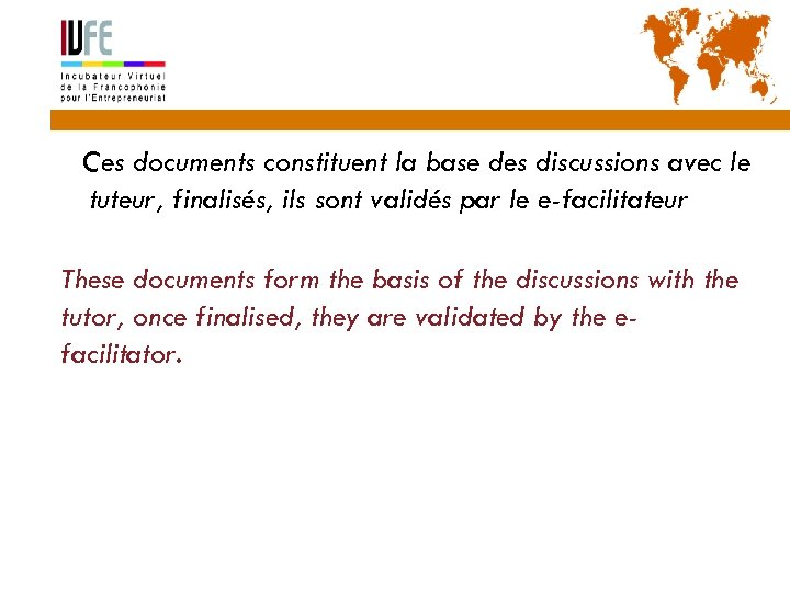 25 Ces documents constituent la base des discussions avec le tuteur, finalisés, ils sont