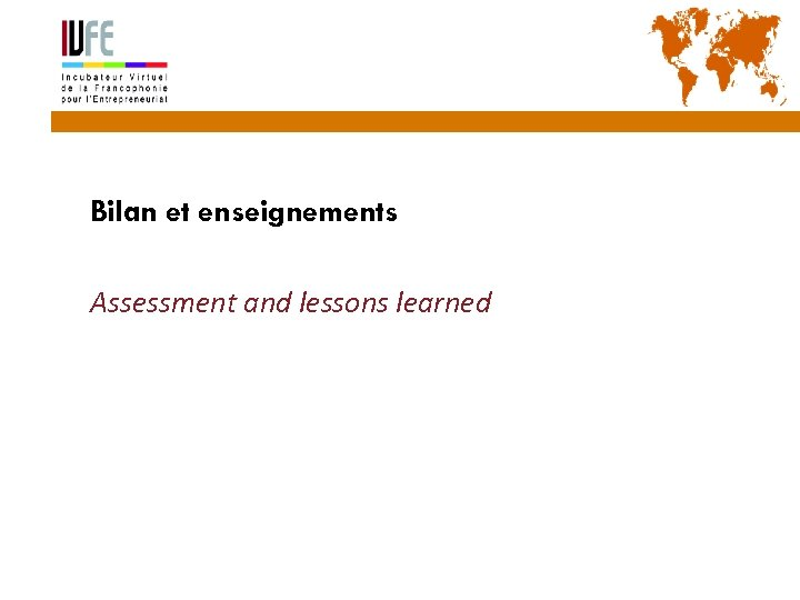 31 Bilan et enseignements Assessment and lessons learned Gérard Lemoine, IVFE (AUF), île Maurice