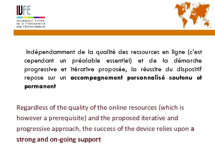 37 Indépendamment de la qualité des ressources en ligne (c'est cependant un préalable essentiel)