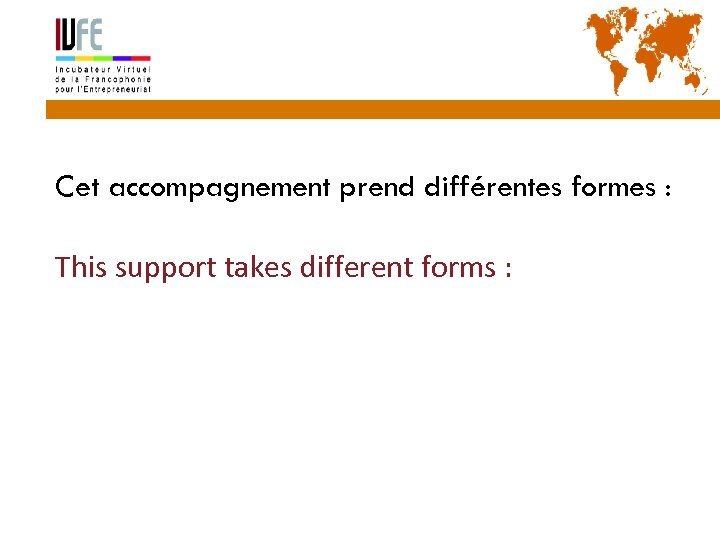 38 Cet accompagnement prend différentes formes : This support takes different forms : Gérard