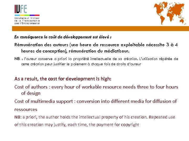 51 En conséquence le coût de développement est élevé : Rémunération des auteurs (une