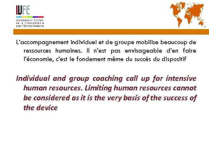 52 L'accompagnement individuel et de groupe mobilise beaucoup de ressources humaines. Il n'est pas