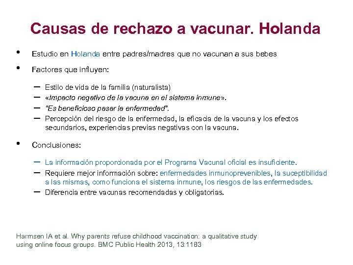 Causas de rechazo a vacunar. Holanda • • Estudio en Holanda entre padres/madres que
