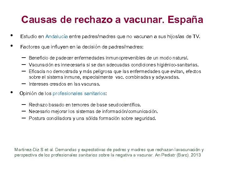 Causas de rechazo a vacunar. España • • Estudio en Andalucía entre padres/madres que