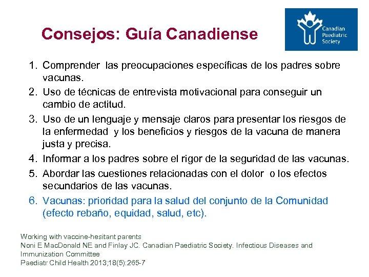 Consejos: Guía Canadiense 1. Comprender las preocupaciones específicas de los padres sobre vacunas. 2.
