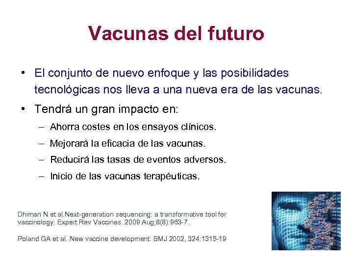 Vacunas del futuro • El conjunto de nuevo enfoque y las posibilidades tecnológicas nos
