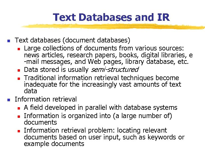 Text Databases and IR n n Text databases (document databases) n Large collections of
