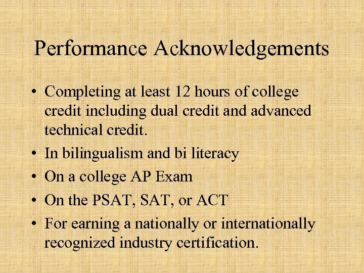 Performance Acknowledgements • Completing at least 12 hours of college credit including dual credit
